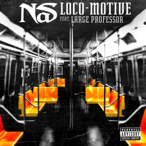 New NYC Hip Hop: Nas Featuring Large Professor – Loco-Motive