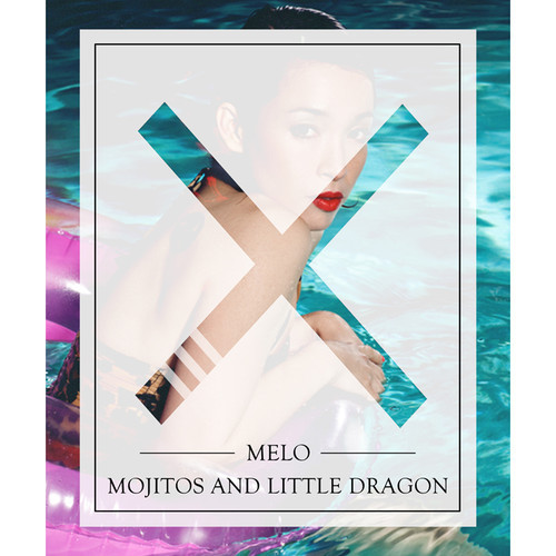 "Song Art: MeLo-X - ""Mojitos and Little Dragon"""