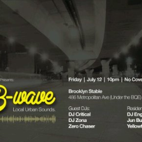B-Wave is back in Brooklyn TONIGHT (Friday, July 12th, 2013)
